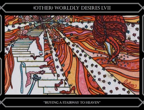 LVII (OTHER) WORLDLY DESIRES